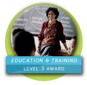 Education & Training (Level 3 Award)