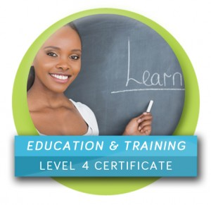 Education & Training (Level 4 Certificate)